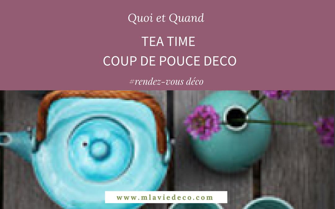 TEA TIME Coup de pouce DECO