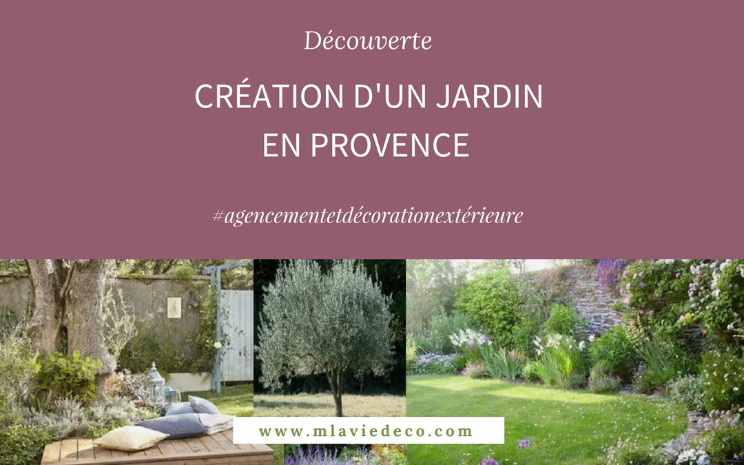 Cr ation d 39 un jardin paysager en provence mlaviedeco for Creation jardin provencal