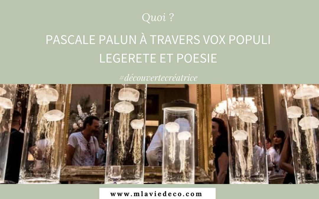 Découvrez l'univers de Pascale Palun à travers VOX POPULI