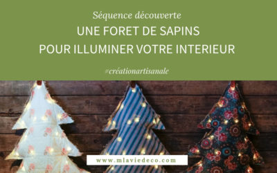 DES SAPINS POUR ILLUMINER VOTRE INTERIEUR