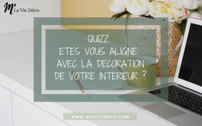 QUIZZ : Etes-vous aligné avec la décoration de votre intérieur ?