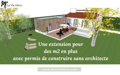 Une extension pour des m2 en plus avec permis de construire sans architecte